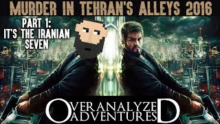 Murder In Tehran's Alleys 2016 - Part 1: It's The Iranian Seven
