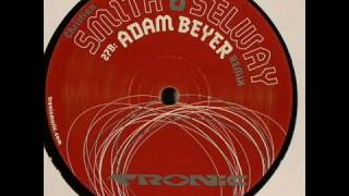 Christian Smith & John Selway - Altera (Adam Beyer Remix)