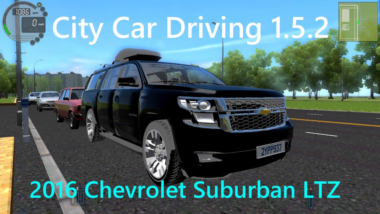 City car driving 1 5 2 chevrolet suburban ltz 2016
