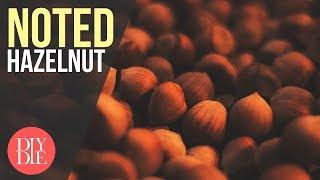 Noted: ep. 25 - Hazelnut (DIY E-liquid Flavor Notes)