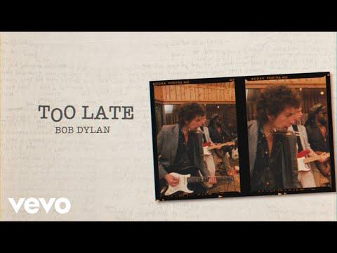 Bob Dylan – Too Late