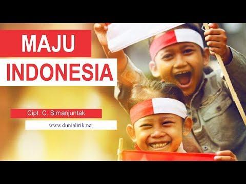 MAJU INDONESIA + Lirik - Lagu Wajib Nasional Ciptaan C Simanjuntak