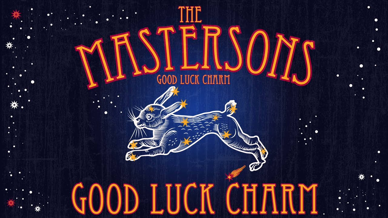 The Mastersons Good Luck Charm Audio Stream Youtube