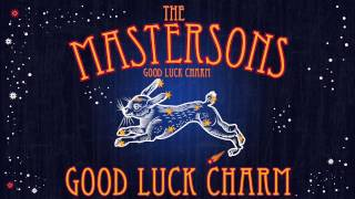 The Mastersons - Good Luck Charm [Audio Stream]