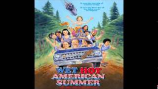 Wet Hot American Summer - Higher & Higher