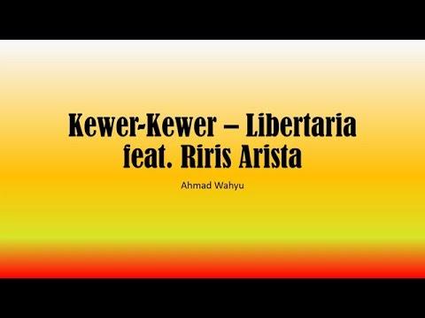 Kewer Kewer – Libertaria Feat. Riri Arista Full Lyrics