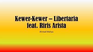 Download Mp3 Kewer Kewer – Libertaria Feat. Riri Arista Full Lyrics