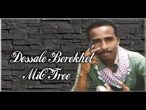 Dessale Berekhet (mic Free)