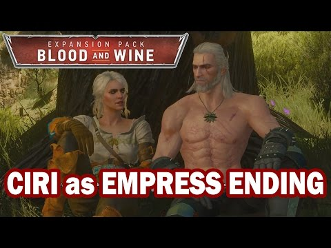 The Witcher 3 Blood and Wine - CIRI as EMPRESS - Good Ending