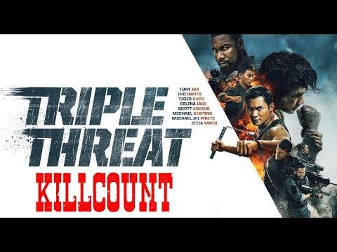 Triple Threat (2019) Killcount