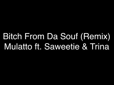 Mulatto – Bitch From Da Souf (Remix) ft. Trina & Saweetie [Lyrics]