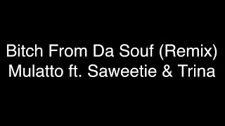 Mulatto - Bitch From Da Souf (Remix) ft. Trina & Saweetie [Lyrics]