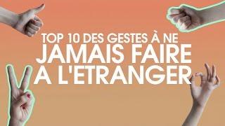 Top 10 des gestes à ne pas faire à l'étranger thumbnail
