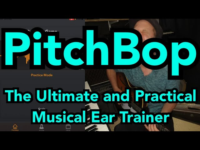 PitchBop: The Ultimate and Practical Ear Trainer
