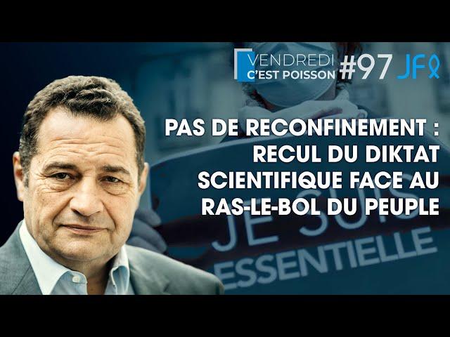 Pas de reconfinement : recul du diktat scientifique face au ras-le-bol du peuple  | VCP 97
