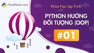 [Khóa học lập trình OOP Python][Bài 1] - Lớp và đối tượng- HowKteam.com
