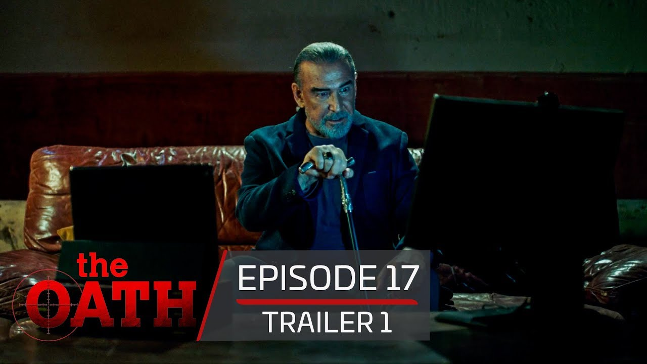 The Oath | Episode 17 - Trailer 1