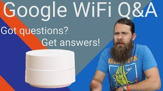 Google WiFI Q&A - Got questions? Get answers!