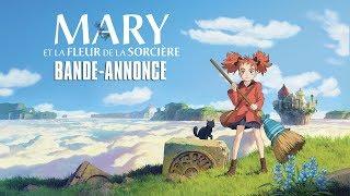 MARY ET LA FLEUR DE LA SORCIÈRE - Bande annonce