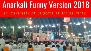 Anarkali Funny Version 2018 in University of Sargodha at Annual Party | Very Funny Drama