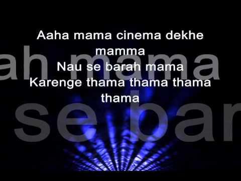 Cinema Dekhe Mamma- Singh is bling full song lyrics