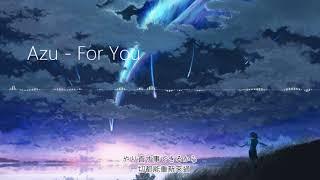 Azu - For You (中日字幕)(火影忍者NARUTO 疾風傳ED 12)