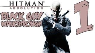 Hitman Absolution Gameplay Walkthrough Part 1 - (PS3/X360/PC) [HD]