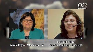 Puterea Rugăciunii 9.11, cu Lidia Mihăilescu (partea a 2-a)