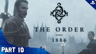 The Order: 1886 - Walkthrough - Part 10 - Chapter XI: Brothers In Arms (PS4 HD) [1080p]