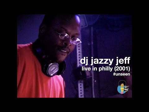 DJ Jazzy Jeff - Live In Philly (2001) #Unseen