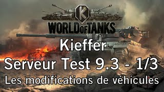 World of Tanks - Serveur Test de la 9.3 - 1/3 - Les modifications de véhicules - FR 1080p