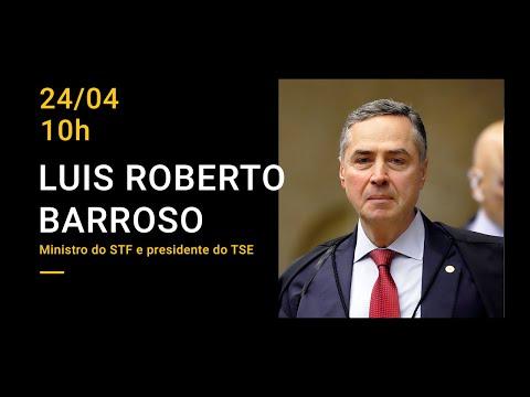 LIVE XP | O papel do Judiciário no atual cenário: Ministro do STF, Luís Roberto Barroso