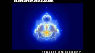 Ambientium - Touch Of Light [Fractal Philosophy]