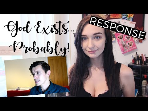 '4 reasons why God PROBABLY exists' Response