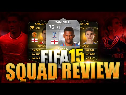 SQUAD REVIEW IF OSCAR IF SMALLING & CAMPBELL FIFA 15 ULTIMATE TEAM