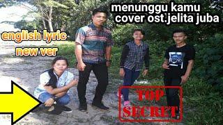 Download lagu COVER LAGU ANJI MENUNGGU KAMU) OST.JELITA JUBA english lyric