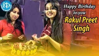 Rakul preet singh birthday celebrations || talking movies with idream