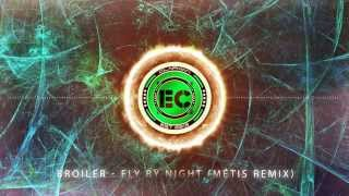 Broiler - Fly By Night (MÉTIS Remix)