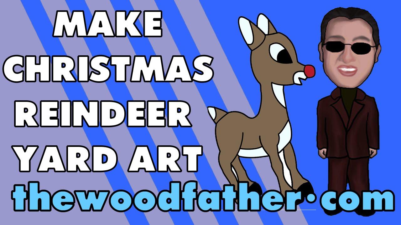 Make Christmas Reindeer Yard Art
