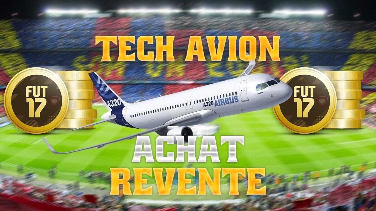 fifa 17 achat revente tech avion episode 1 le d but youtube. Black Bedroom Furniture Sets. Home Design Ideas