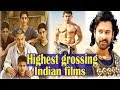 List Of Top 10 Highest Grossing Indian Films 2017