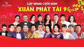 Xuân Phát Tài 9 - Hài tết 2019 mới nhất - Hoài Linh - Trường Giang - Xuân Hinh - GALA HÀI TẾT 2019