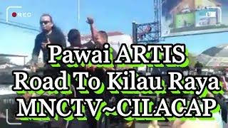 Pawai Artis Road To Kilau Raya CILACAP