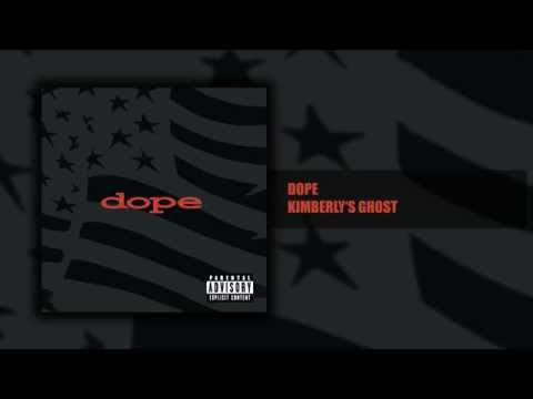 Dope - Kimberley's Ghost  - Felons And Revolutionaries (5/14) [HQ]
