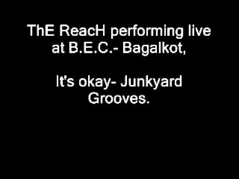 ThE ReacH Performing Its Okay By Junkyard Grooves