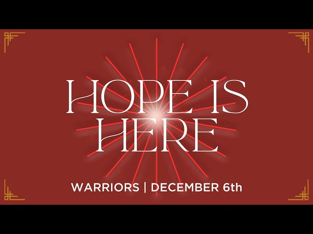Warriors At Home: Hope is Here | December 6th
