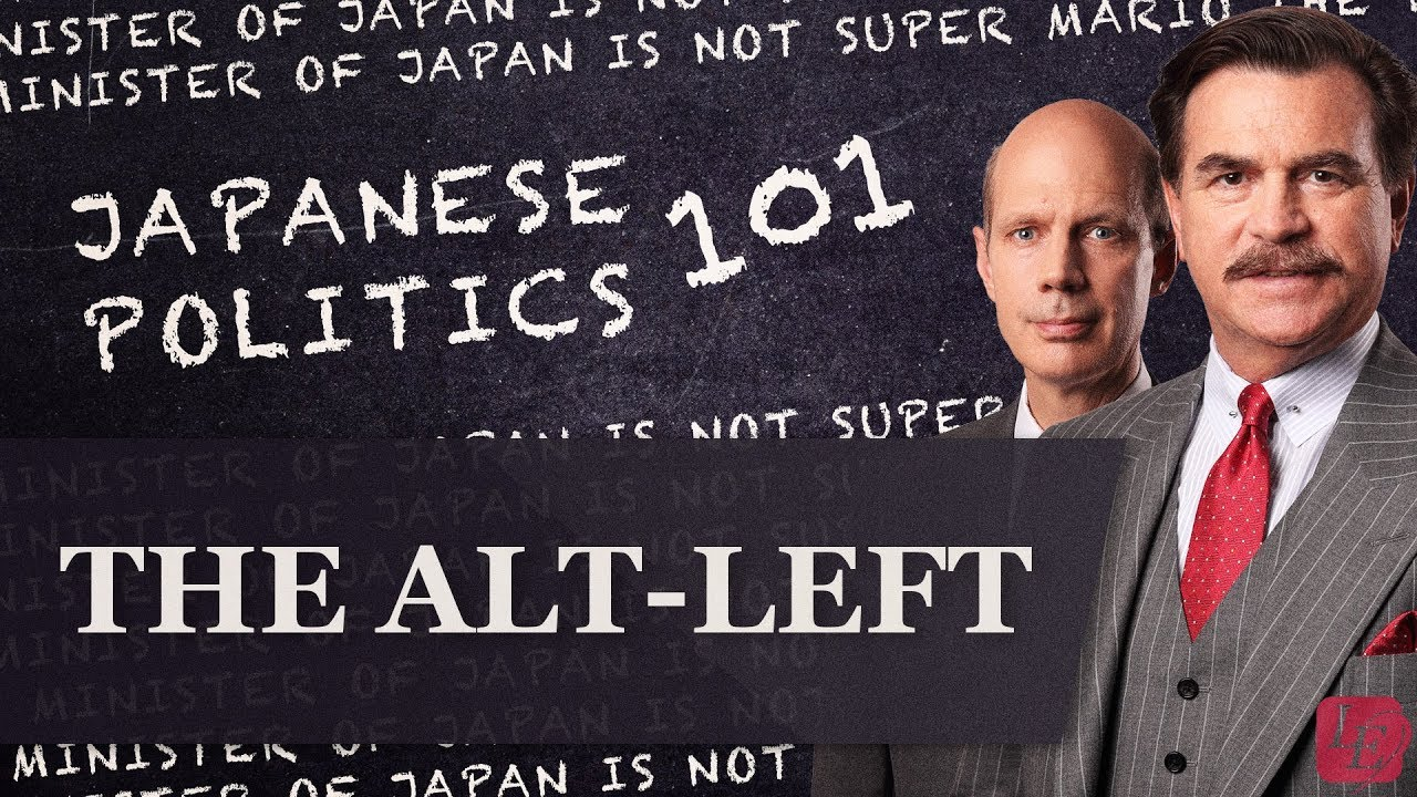 Alt-Left Japan: Japanese Politics 101