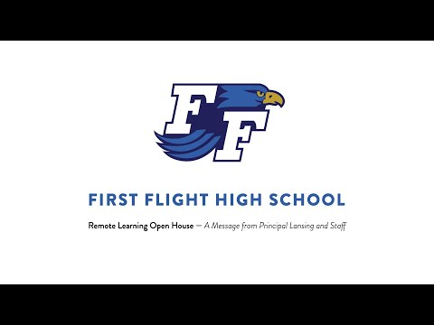 First Flight High School Remote Learning Open House