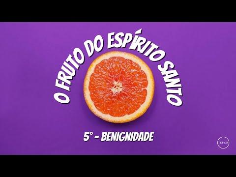 O FRUTO DO ESPÍRITO SANTO   5° BENIGNIDADE