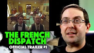 REACTION! The French Dispatch Trailer #1 - Wes Anderson Movie 2020